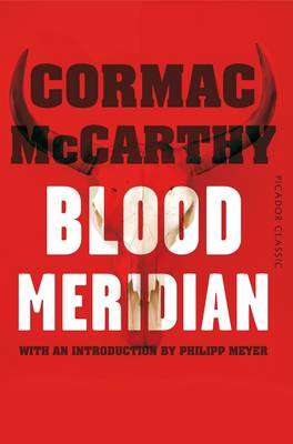 Cover of Blood Meridian : Picador Classic - Cormac McCarthy - 9781447289456