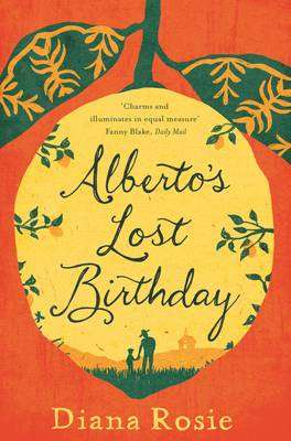 Cover of Alberto's Lost Birthday - Diana Rosie - 9781447293033