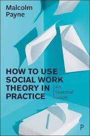 Cover of The Concise Guide to Using Social Work Theory in Practice - Malcolm Payne - 9781447343776