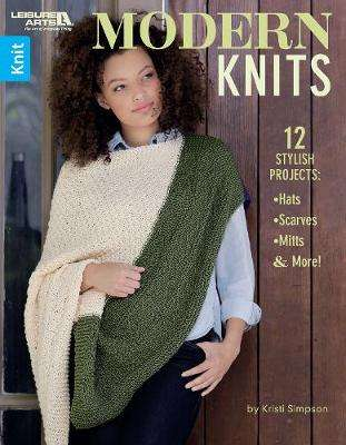 Cover of Modern Knits: 12 Stylish Projects: Hats, Scarves, Mittens and More - Kristi Simpson - 9781464772276