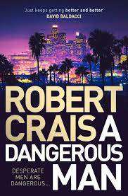 Cover of A Dangerous Man - Robert Crais - 9781471157646