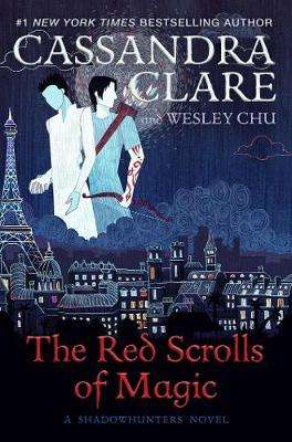 Cover of The Red Scrolls of Magic - Cassandra Clare - 9781471162145
