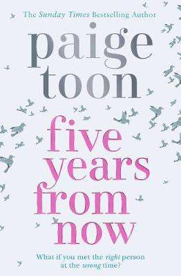 Cover of Five Years From Now - Paige Toon - 9781471162589