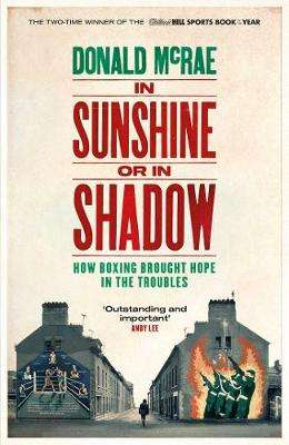 Cover of In Sunshine or in Shadow - Donald McRae - 9781471163111