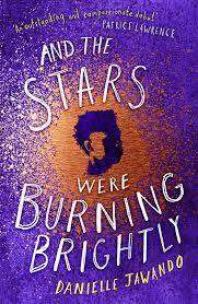 Cover of And the Stars Were Burning Brightly - Danielle Jawando - 9781471178771