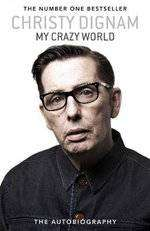 Cover of My Crazy World: The Autobiography - Christy Dignam - 9781471184338