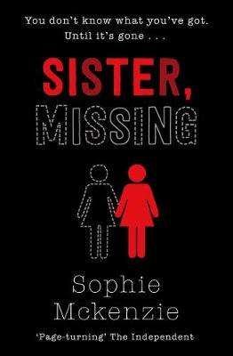 Cover of Sister, Missing - Sophie McKenzie - 9781471185786