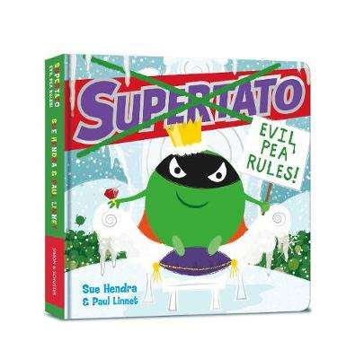Cover of Supertato: Evil Pea Rules - Sue Hendra - 9781471187155