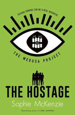 Cover of The Medusa Project: The Hostage - Sophie McKenzie - 9781471189777