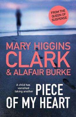 Cover of Piece of My Heart - Mary Higgins Clark - 9781471197307