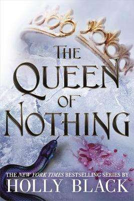 Cover of The Queen of Nothing (The Folk of the Air #3) - Holly Black - 9781471408502