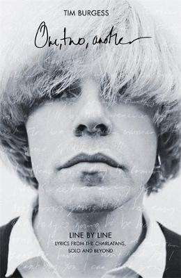 Cover of One Two Another: Line By Line: Lyrics from The Charlatans, Solo and Beyond - Tim Burgess - 9781472130310