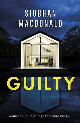 Cover of Guilty - Siobhan MacDonald - 9781472134141