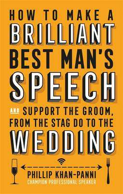 Cover of How to Make a Brilliant Best Man's Speech - Phillip Khan-Panni - 9781472137043