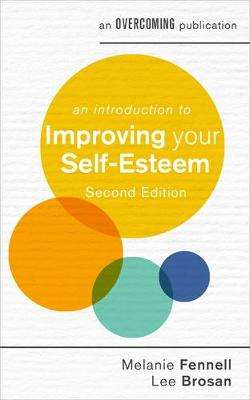 Cover of An Introduction to Improving Your Self-Esteem, 2nd Edition - Leonora Brosan - 9781472140180
