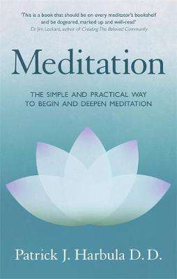 Cover of Meditation: The Simple and Practical Way to Begin and Deepen Meditation - Patrick Harbula - 9781472144386