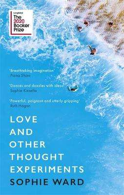 Cover of Love and Other Thought Experiments - Sophie Ward - 9781472154606