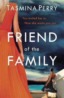 Cover of Friend of the Family - Tasmina Perry - 9781472208576