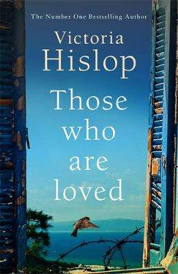 Cover of Those Who Are Loved - Victoria Hislop - 9781472223234