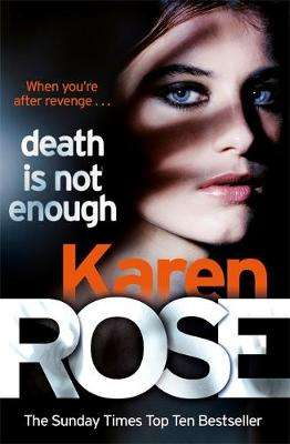 Cover of Death Is Not Enough (The Baltimore Series Book 6) - Karen Rose - 9781472244079