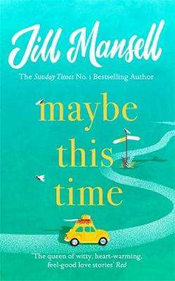 Cover of Maybe This Time - Jill Mansell - 9781472248466