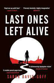 Cover of Last Ones Left Alive - Sarah Davis-Goff - 9781472255235