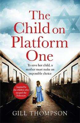 Cover of The Child On Platform One - Gill Thompson - 9781472258014