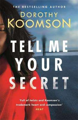 Cover of Tell Me Your Secret - Dorothy Koomson - 9781472260390