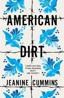 Cover of American Dirt - Jeanine Cummins - 9781472261410