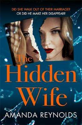 Cover of The Hidden Wife - Amanda Reynolds - 9781472261557