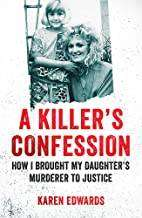 Cover of A Killer's Confession: How I Brought My Daughter's Murderer to Justice - Deborah Lucy - 9781472266668