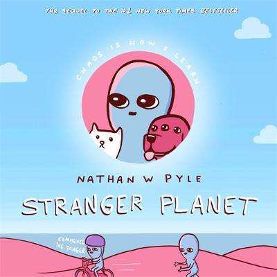 Cover of Stranger Planet - Nathan Pyle - 9781472275851
