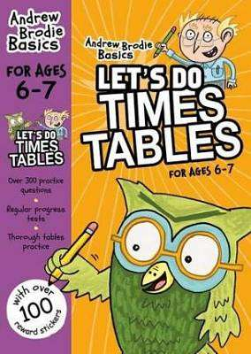 Cover of Let's Do Times Tables 6-7 - Andrew Brodie Basics - 9781472916631