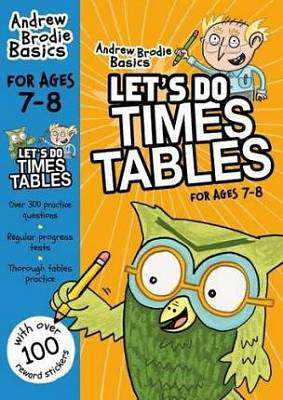 Cover of Let's do Times Tables 7-8 - Andrew Brodie Basics - 9781472916648