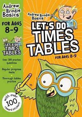 Cover of Let's do Times Tables 8-9 - Andrew Brodie Basics - 9781472916655