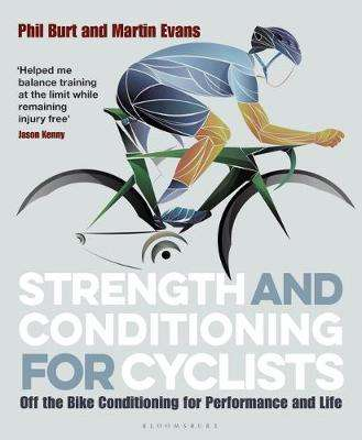 Cover of Strength and Conditioning for Cyclists - Phil Burt - 9781472940131