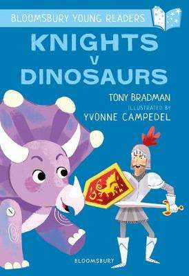 Cover of Knights V Dinosaurs: A Bloomsbury Young Reader - Tony Bradman - 9781472963420
