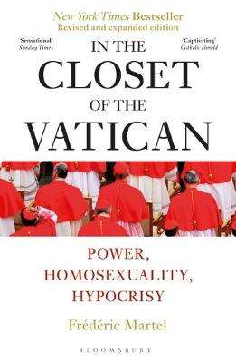 Cover of In the Closet of the Vatican: Power, Homosexuality, Hypocrisy - Frederic Martel - 9781472966186