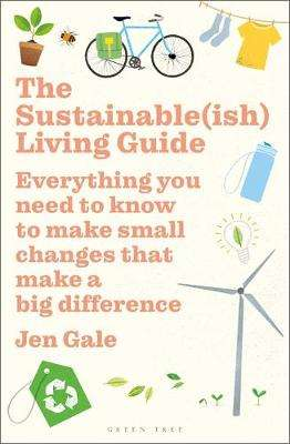 Cover of The Sustainable(ish) Living Guide - Jen Gale - 9781472969125