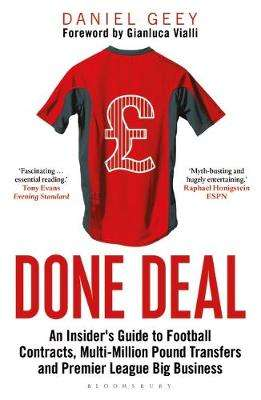 Cover of Done Deal: An Insider's Guide to Football Contracts - Daniel Geey - 9781472969866