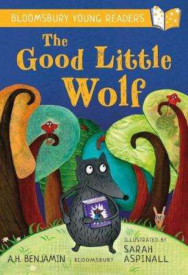 Cover of The Good Little Wolf: A Bloomsbury Young Reader - A.H. Benjamin - 9781472970732