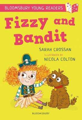 Cover of Fizzy and Bandit: A Bloomsbury Young Reader - Sarah Crossan - 9781472970893