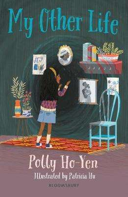 Cover of My Other Life: A Bloomsbury Reader - Polly Ho-Yen - 9781472972576