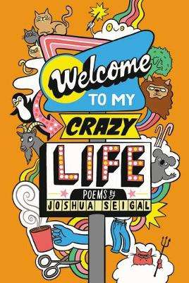 Cover of Welcome to My Crazy Life - Joshua Seigal - 9781472972729