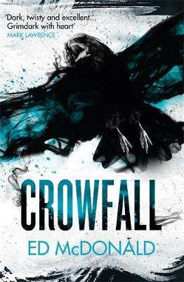 Cover of Crowfall: The Raven's Mark Book Three - Ed McDonald - 9781473222113