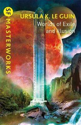 Cover of Worlds of Exile and Illusion: Rocannon's World, Planet of Exile, City of Illusio - Ursula K. Le Guin - 9781473230989