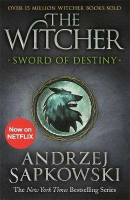 Cover of The Witcher Saga Short Stories 2: Sword of Destiny - Andrzej Sapkowski - 9781473231085