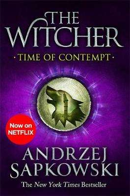 Cover of Time of Contempt: Witcher 2 - Now a major Netflix show - Andrzej Sapkowski - 9781473231092
