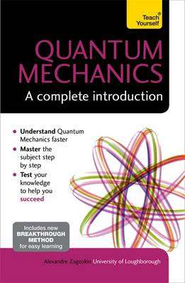 Cover of Quantum Mechanics: A Complete Introduction - Alexandre M. Zagoskin - 9781473602410