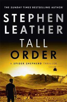 Cover of Tall Order: The 15th Spider Shepherd Thriller - Stephen Leather - 9781473604186